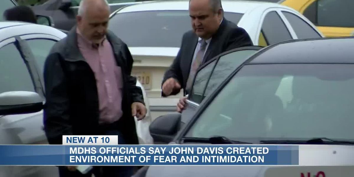 MDHS officials say former director John Davis created an environment of fear and intimidation