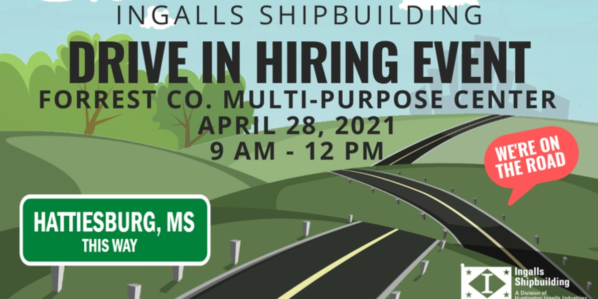 Ingalls Shipyard staging drive-in hiring opportunity in Forrest County