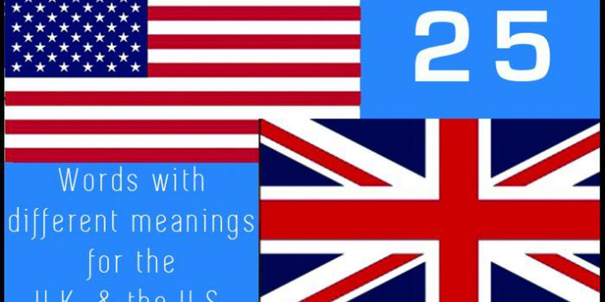 SLIDESHOW: 25 words with different meanings for the U.S. & U.K.