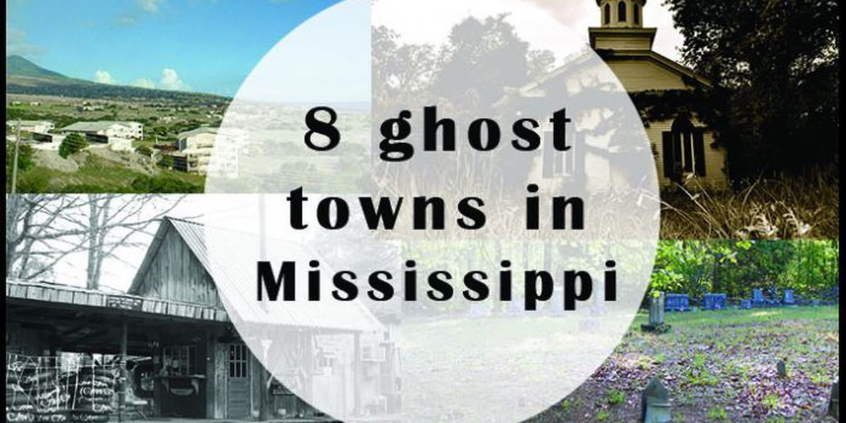 SLIDESHOW: 8 ghost towns in Mississippi